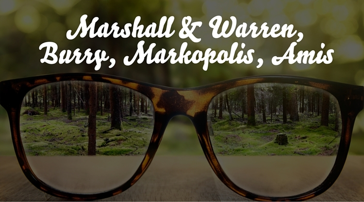 Marshall and Warren, Burry, Markopolis, Amis: What do These Men Have In Common?